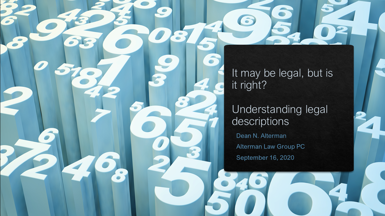 Introductory slide for Dean Alterman's presentation on legal descriptions: It may be legal, but is it right?